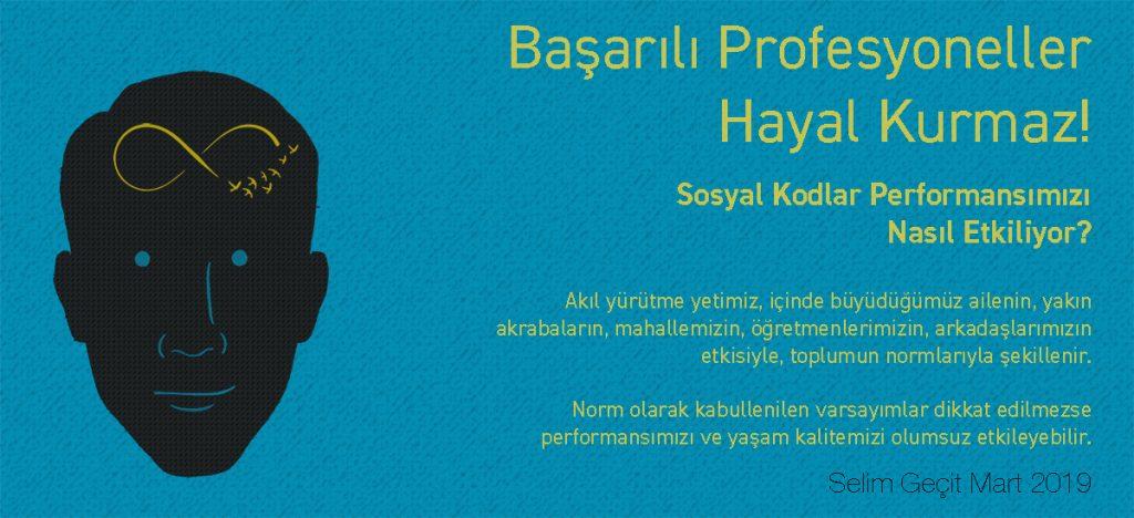 Başarılı Profesyoneller Hayal Kurmaz! Selim Geçit